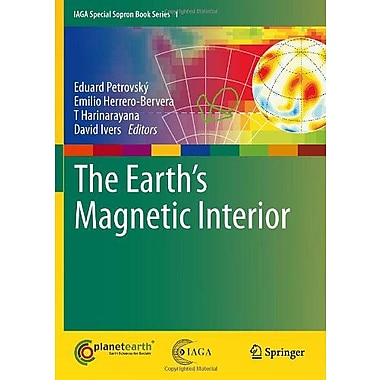 The Earths Magnetic Interior Iaga Special Sopron Book Series, Used Book (9789400703223)
