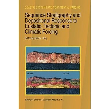 Sequence Stratigraphy And Depositional Response To Eustatic Tectonic And Climatic Forcing Coastal Syst, New Book (9789048146338)