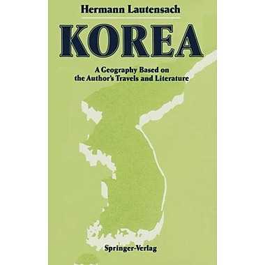 Korea A Geography Based On The Authors Travels And Literature, New Book (9783642735806)