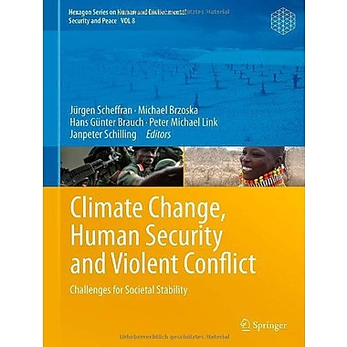 Climate Change Human Security And Violent Conflict Challenges For Societal Stability, New Book (9783642286254)