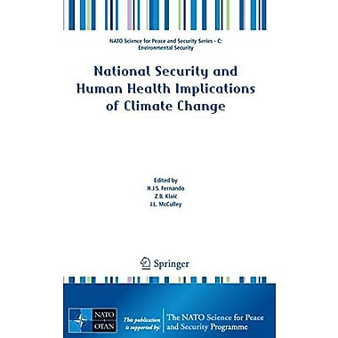 National Security And Human Health Implications Of Climate Change Nato Science For Peace And Security , New Book (9789400724297)