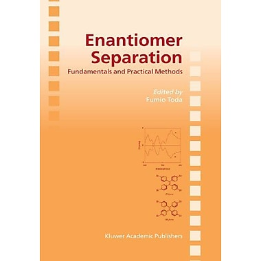 Enantiomer Separation Fundamentals And Practical Methods, New Book (9789048166404)