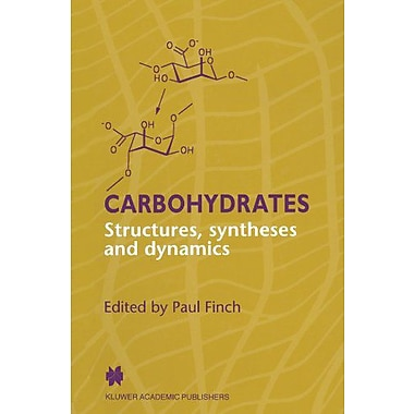 Carbohydrates Structures Syntheses And Dynamics, New Book (9789048140336)