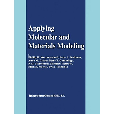 Applying Molecular And Materials Modeling, New Book (9789048161348)