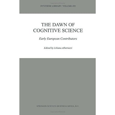 The Dawn Of Cognitive Science Early European Contributors Synthese Library, New Book (9789048156467)