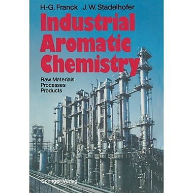 Industrial Aromatic Chemistry Raw Materials Middot Processes Middot Products, New Book (9783642734342)