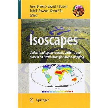 Isoscapes Understanding Movement Pattern And Process On Earth Through Isotope Mapping, New Book (9789048133536)