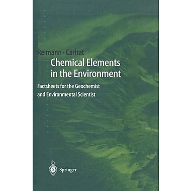 Chemical Elements In The Environment Factsheets For The Geochemist And Environmental Scientist, New Book (9783642720185)