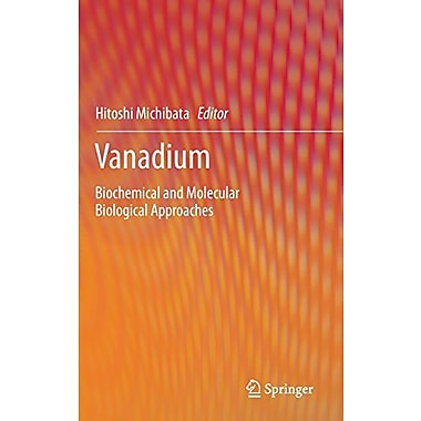 Vanadium Biochemical And Molecular Biological Approaches, New Book (9789400709126)
