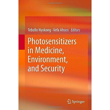 Photosensitizers In Medicine Environment And Security, New Book (9789048138708)