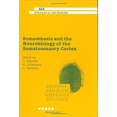 Somesthesis And The Neurobiology Of The Somatosensory Cortex Advances In Life Sciences, New Book (9783764353223)