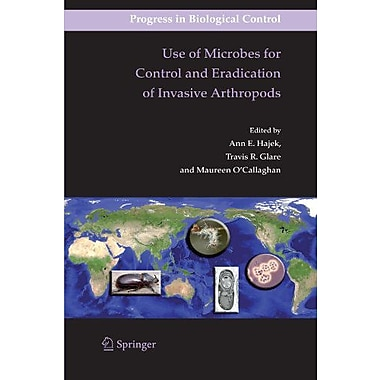 Use Of Microbes For Control And Eradication Of Invasive Arthropods Progress In Biological Control, New Book (9789048179107)