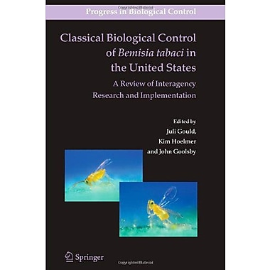 Classical Biological Control Of Bemisia Tabaci In The United States - A Review Of Interagency Research, New Book (9789048177080)