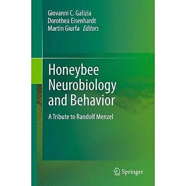 Honeybee Neurobiology And Behavior A Tribute To Randolf Menzel, New Book (9789400720985)