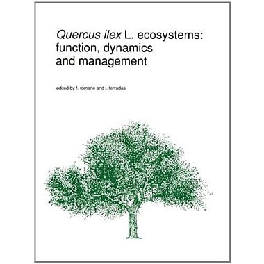 Quercus Ilex L Ecosystems Function Dynamics And Management Advances In Vegetation Science, New Book (9789048141623)