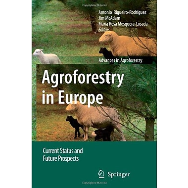 Agroforestry In Europe Current Status And Future Prospects Advances In Agroforestry, New Book (9789048178278)