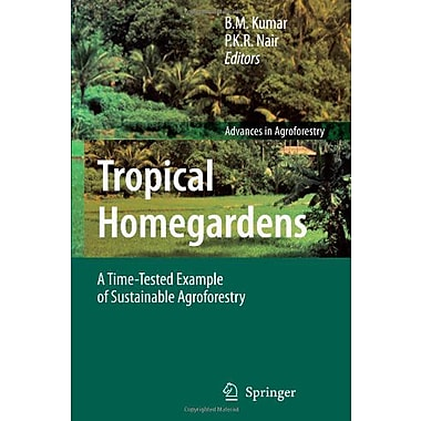 Tropical Homegardens A Time-Tested Example Of Sustainable Agroforestry Advances In Agroforestry, New Book (9789048172375)