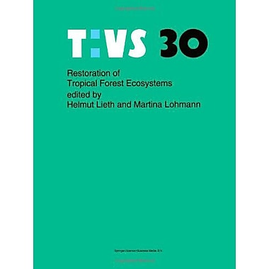 Restoration Of Tropical Forest Ecosystems Proceedings Of The Symposium Held On October 7-10 1991 Tasks, New Book (9789048141982)