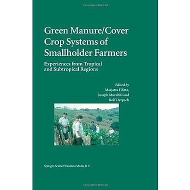 Green Manurecover Crop Systems Of Smallholder Farmers Experiences From Tropical And Subtropical Region, New Book (9789048165803)