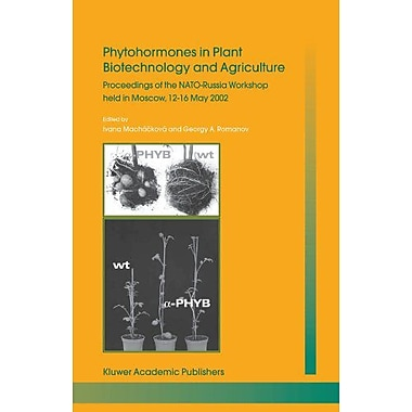 Phytohormones In Plant Biotechnology And Agriculture Proceedings Of The Nato-Russia Workshop Held In M, New Book (9789048164721)