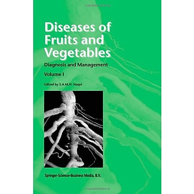 Diseases Of Fruits And Vegetables Volume I Diagnosis And Management, New Book (9789048165209)