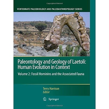 Paleontology And Geology Of Laetoli Human Evolution In Context Volume 2 Fossil Hominins And The Associ, New Book (9789048199617)