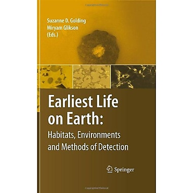 Earliest Life On Earth Habitats Environments And Methods Of Detection, New Book (9789048187935)