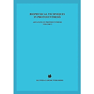 Biophysical Techniques In Photosynthesis Advances In Photosynthesis And Respiration, New Book (9789048145966)