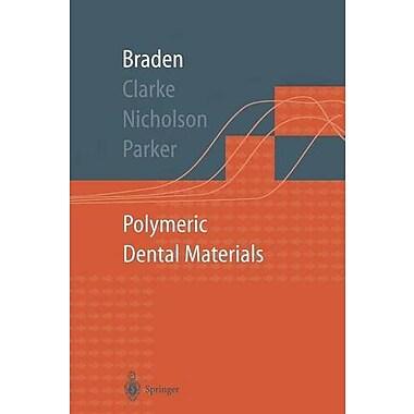 Polymeric Dental Materials Macromolecular Systems - Materials Approach, New Book (9783642644504)