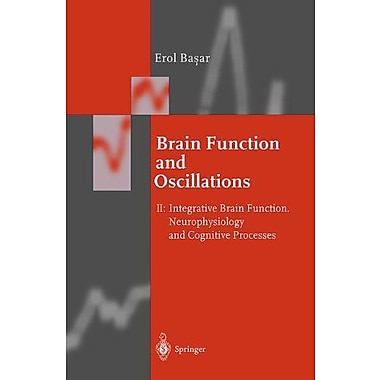 Brain Function And Oscillations Volume Ii Integrative Brain Function Neurophysiology And Cognitive Pro, New Book (9783642641701)