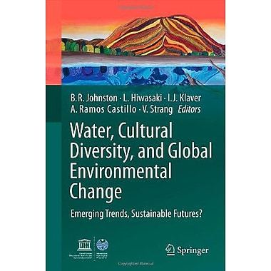 Water Cultural Diversity And Global Environmental Change Emerging Trends Sustainable Futures?, New Book (9789400717732)