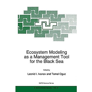 Ecosystem Modeling As A Management Tool For The Black Sea Nato Science Partnership Subseries 2, New Book (9789048150977)