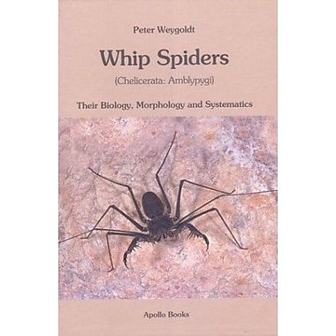 Whip Spiders Their Biology Morphology And Systematics Chelicerata Amblypygi, New Book (9788788757460)