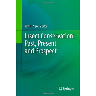 Insect Conservation Past Present And Prospects, New Book (9789400729629)