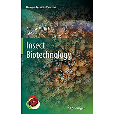 Insect Biotechnology Biologically-Inspired Systems, New Book (9789048196401)