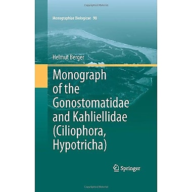 Monograph Of The Gonostomatidae And Kahliellidae Ciliophora Hypotricha Monographiae Biologicae, New Book (9789400704541)