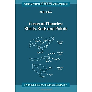 Cosserat Theories Shells Rods And Points Solid Mechanics And Its Applications, New Book (9789048155316)