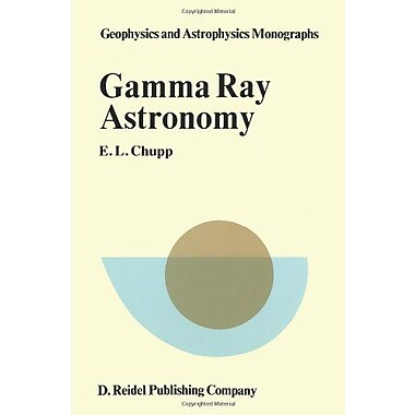 Gamma-Ray Astronomy Nuclear Transition Region Geophysics And Astrophysics Monographs Volume 14, New Book (9789027706966)