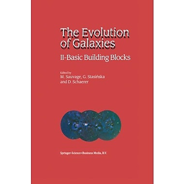 The Evolution Of Galaxies Ii Basic Building Blocks, New Book (9789048160204)