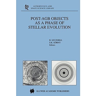 Post-Agb Objects As A Phase Of Stellar Evolution Astrophysics And Space Science Library, New Book (9789048157587)