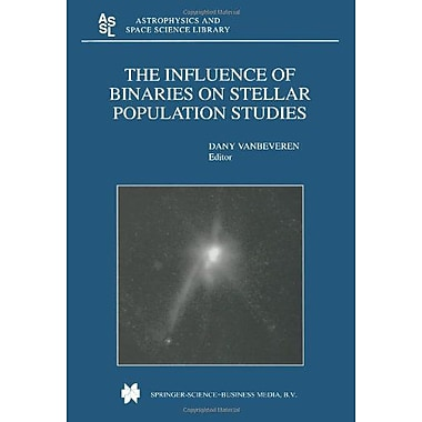 The Influence Of Binaries On Stellar Population Studies Astrophysics And Space Science Library, New Book (9789048157457)