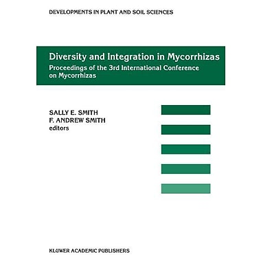 Diversity And Integration In Mycorrhizas Proceedings Of The 3Rd International Conference On Mycorrhiza, New Book (9789048159338)