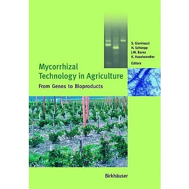 Mycorrhizal Technology In Agriculture From Genes To Bioproducts, New Book (9783764364854)