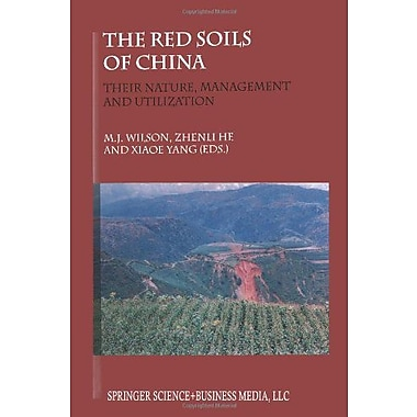 The Red Soils Of China Their Nature Management And Utilization, New Book (9789048165971)