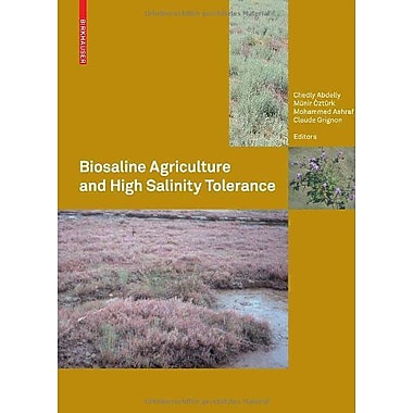 Biosaline Agriculture And High Salinity Tolerance, New Book (9783764385538)