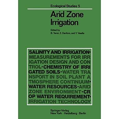 Arid Zone Irrigation Ecological Studies, New Book (9783642655722)