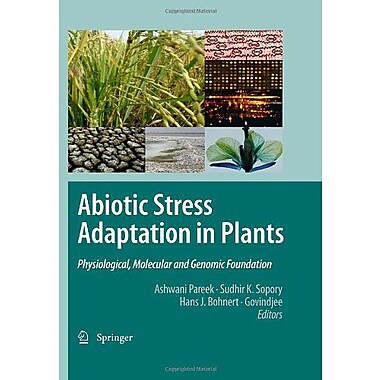 Abiotic Stress Adaptation In Plants Physiological Molecular And Genomic Foundation, New Book (9789048131112)
