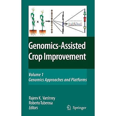 Genomics-Assisted Crop Improvement Vol 1 Genomics Approaches And Platforms, New Book (9789048175994)