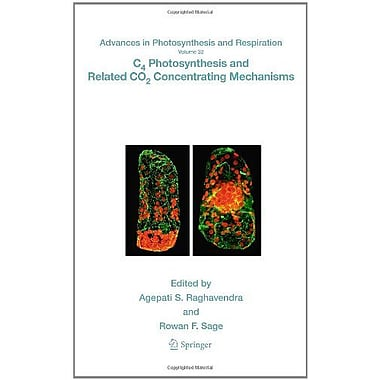 C4 Photosynthesis And Related Co2 Concentrating Mechanisms Advances In Photosynthesis And Respiration, New Book (9789048194063)