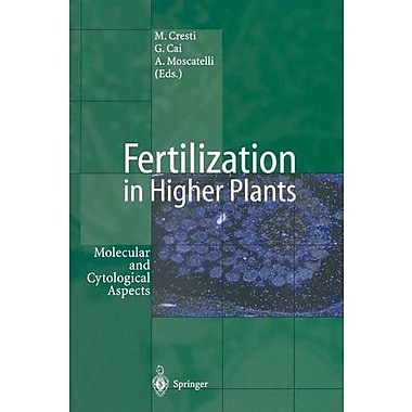 Fertilization In Higher Plants Molecular And Cytological Aspects, New Book (9783642642029)
